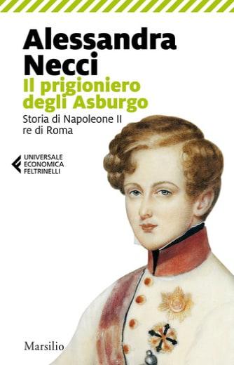https://alfeobooks.com/Il prigioniero degli Asburgo. Storia di Napoleone II re di Roma