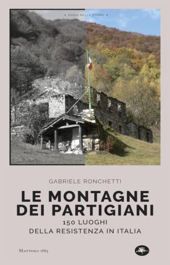 https://alfeobooks.com/Le montagne dei partigiani. 150 luoghi della resistenza in Italia