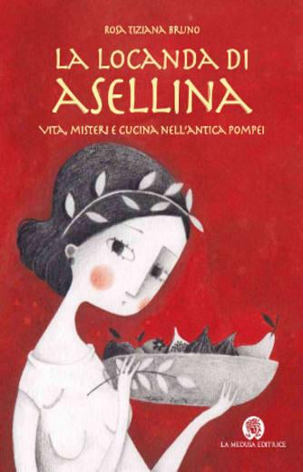 https://alfeobooks.com/La locanda di Asellina. Vita, misteri e cucina nell'antica Pompei. Per la Scuola elementare. Con espansione online