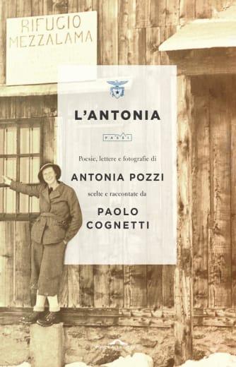 https://alfeobooks.com/L'antonia. Poesie, lettere e fotografie di Antonia Pozzi scelte e raccontate da Paolo Cognetti