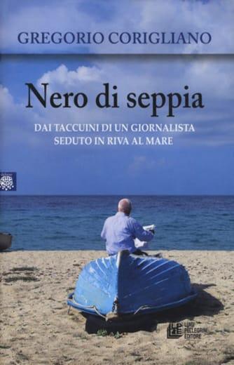 https://alfeobooks.com/Nero di seppia. Dai taccuini di un giornalista seduto in riva al mare