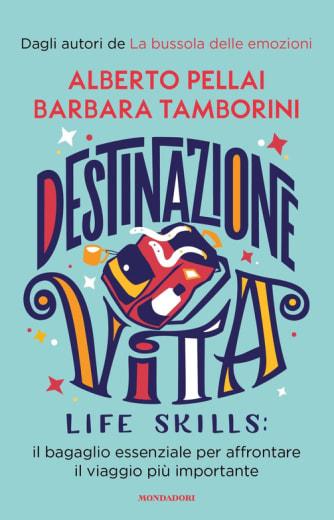 https://alfeobooks.com/Destinazione Vita. Life skills: il bagaglio essenziale per affrontare il viaggio più importante di Pellai Alberto; Tamborini Barbara