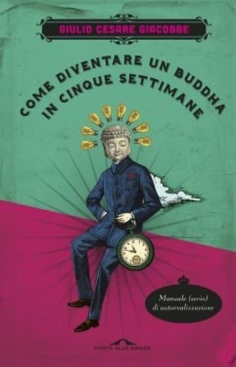 https://alfeobooks.com/Come diventare un Buddha in cinque settimane. Manuale serio di autorealizzazione