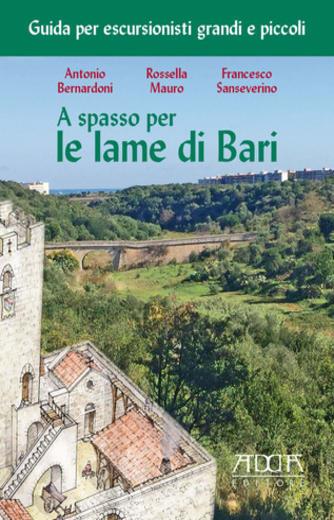 https://alfeobooks.com/A spasso per le lame di Bari. Guida per escursionisti grandi e piccoli
