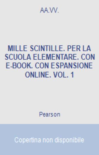 Mille scintille. Per la Scuola elementare. Con e-book. Con espansione online. Vol. 1