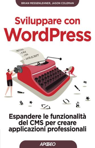 https://alfeobooks.com/Sviluppare con WordPress. Espandere le funzionalità del CMS per creare applicazioni professionali