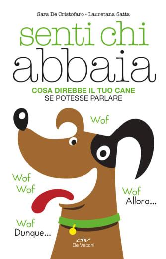 https://alfeobooks.com/Senti chi abbaia. Cosa direbbe il tuo cane se potesse parlare