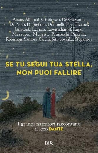 https://alfeobooks.com/Se tu segui tua stella, non puoi fallire. I grandi narratori raccontano il loro Dante