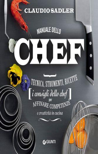 https://alfeobooks.com/Manuale dello chef. Tecnica, strumenti, ricette. I consigli dello chef per affinare competenze e creatività in cucina
