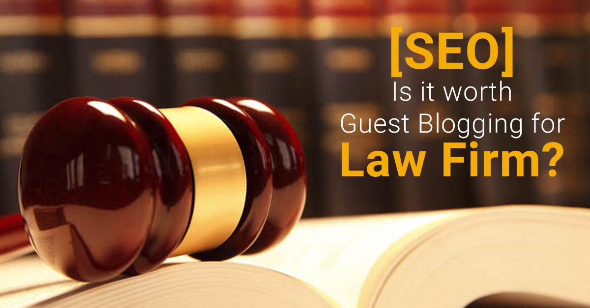 SEO] Is It Worth Guest Blogging for Law Firm? - Bright Bridge Infotech™