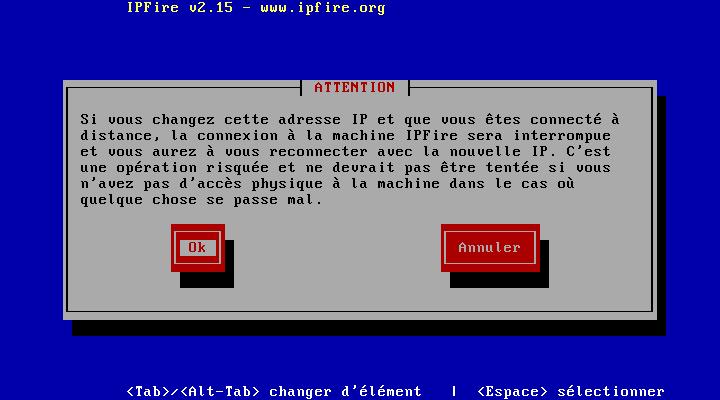 Avertissement sur le changement d'IP (si vous administrer le pare-feu depuis le réseau GREEN vous serez déconnectez)