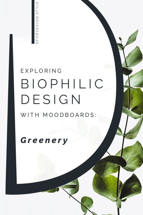 Biophilic moodboards: greenery. Pin it.