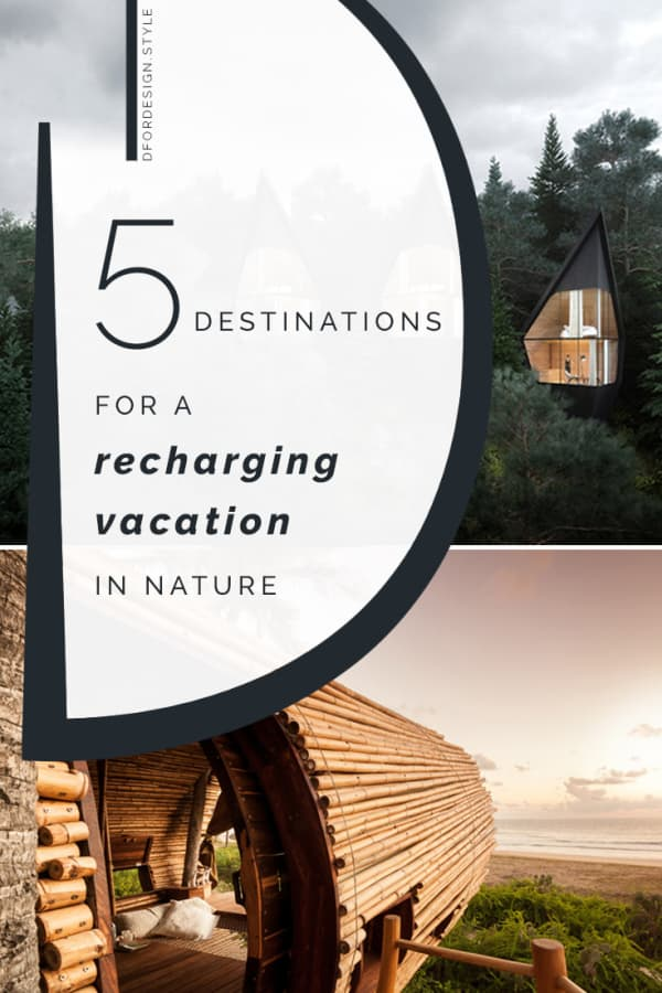 5 special destinations for a recharging natural vacation. Pin it.