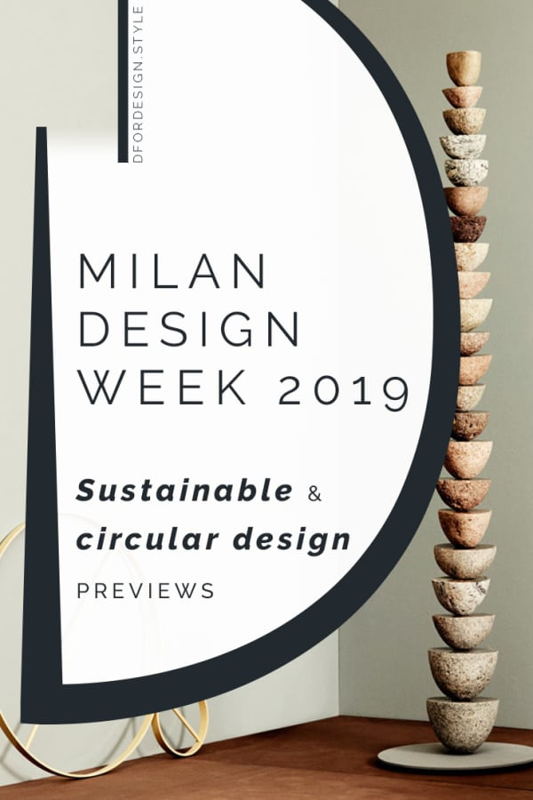 Milan Design Week 2019: sustainable and circular design previews. Pin it.