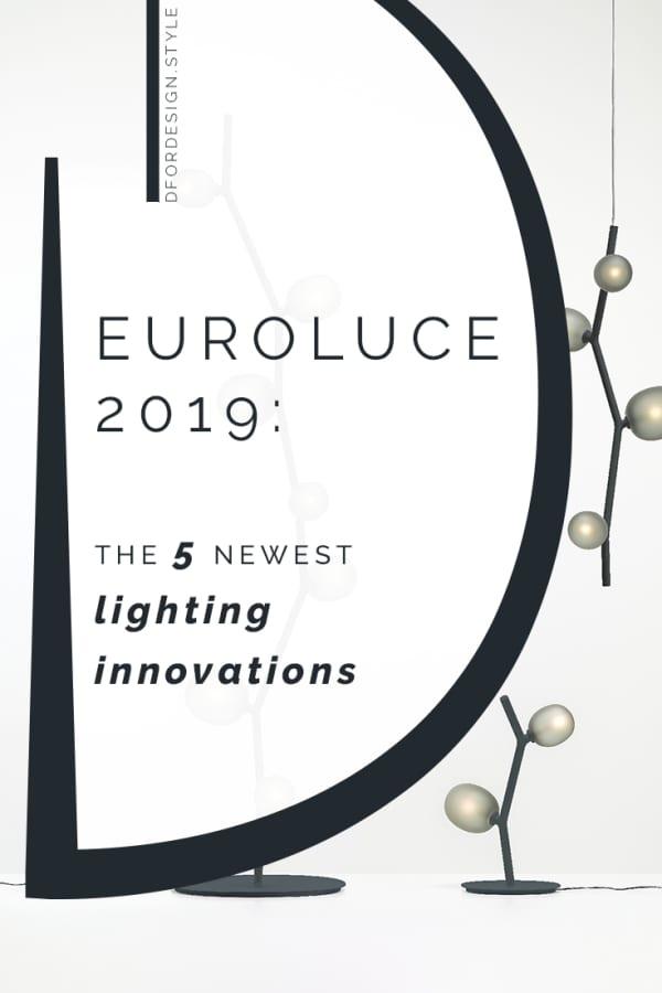 Euroluce 2019: the 5 newest lighting innovations. Pin it.