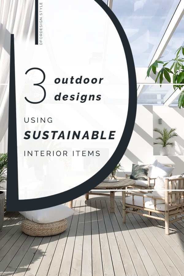 Sustainable interior design: 3 styles for the outdoor. Pin it.