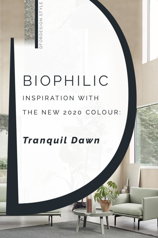 Biophilic inspiration with Tranquil Dawn, the new 2020 colour. Pin it.