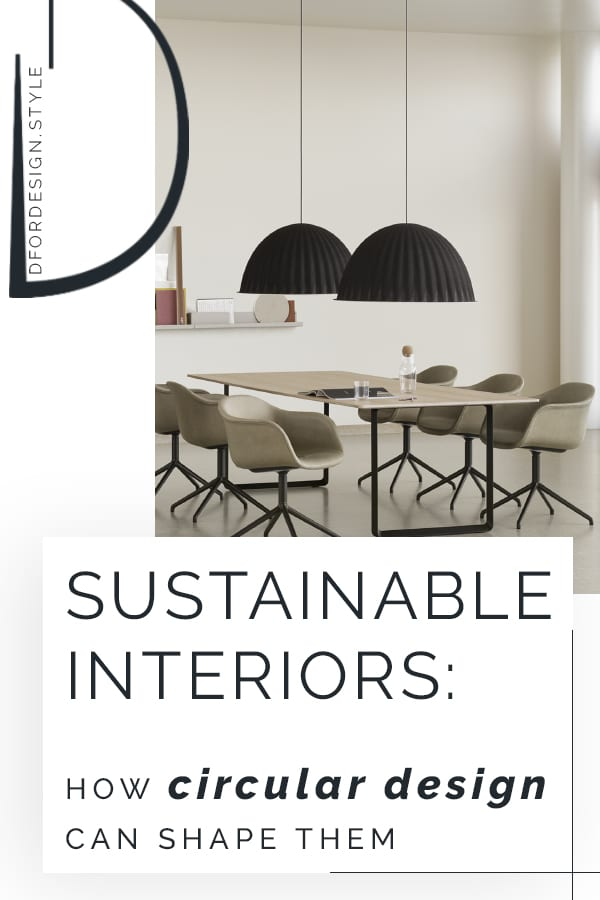 How circular design can make interiors smarter and sustainable. Pin it.