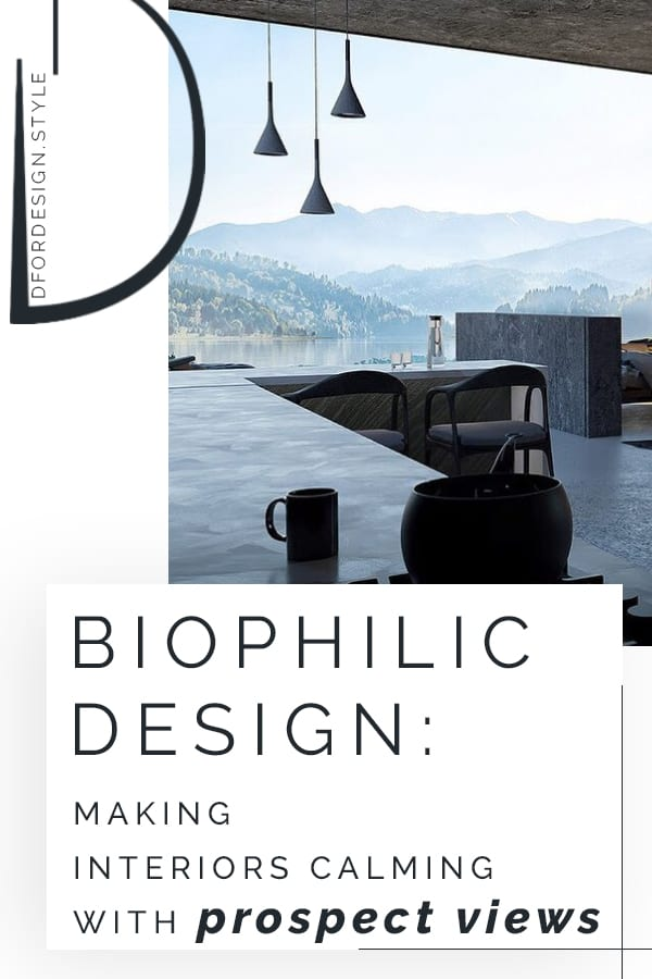 Biophilic moodboards: making interiors calming with prospect views. Pin it.