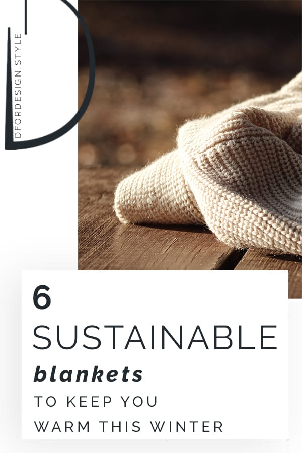 6 sustainable blankets to keep you warm this winter. Pin it.