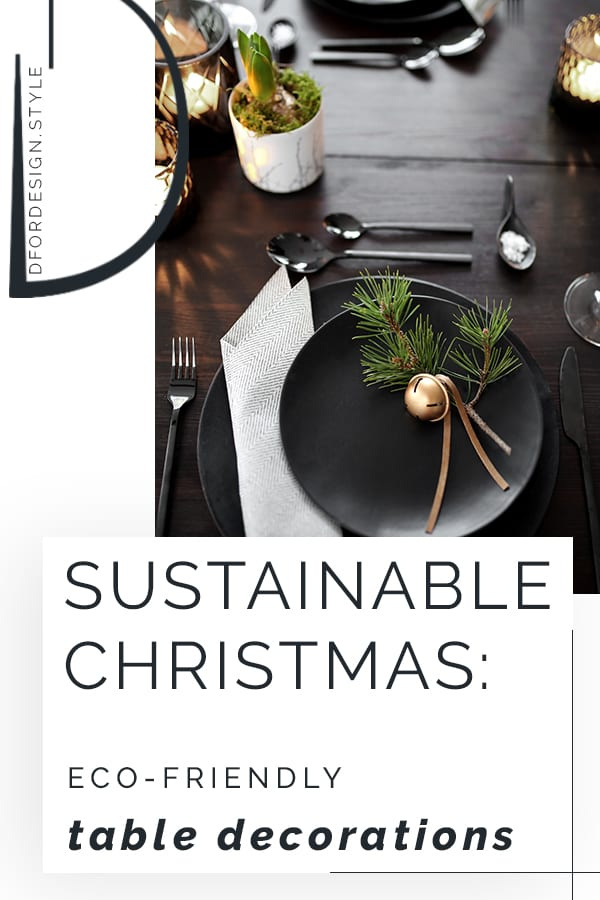 Sustainable Christmas: eco-friendly table decorations. Pin it.