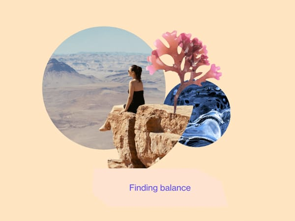 """""""Finding balance"""" graphic representing images of nature and a relaxed woman."""
