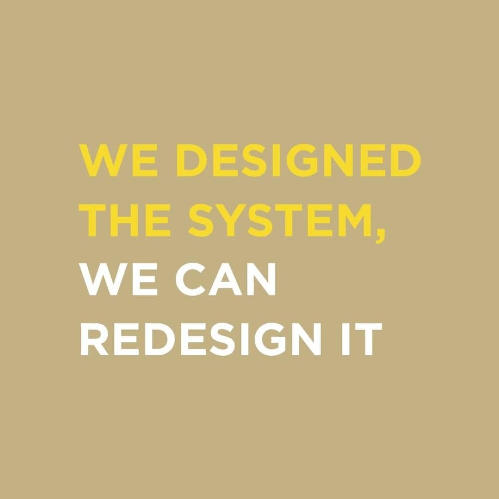 """""""We designed the system, we can redesign it"""" quote.<span class=""""sr-only""""> (opened in a new window/tab)</span>"""