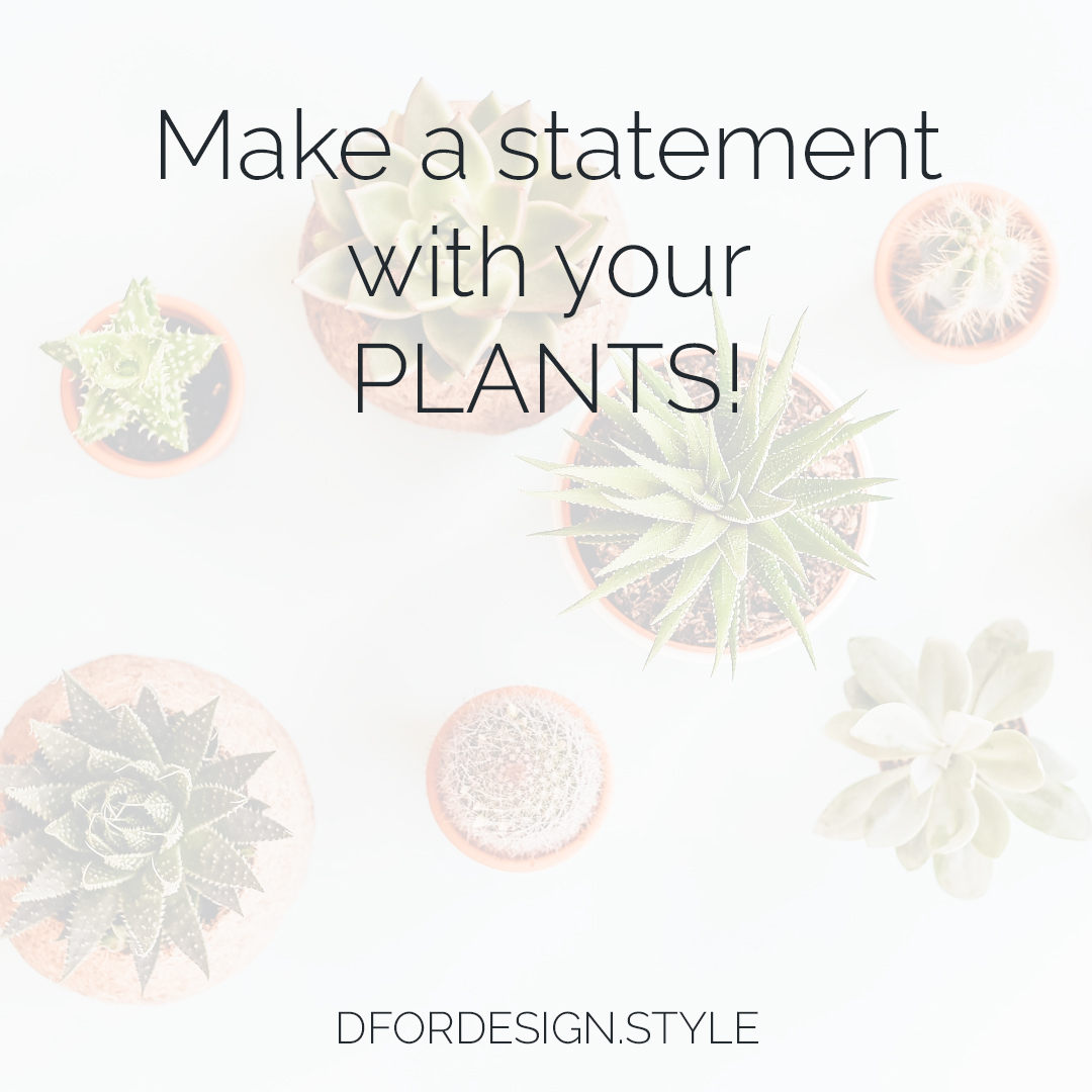 Make a statement with your plants. Pin It.