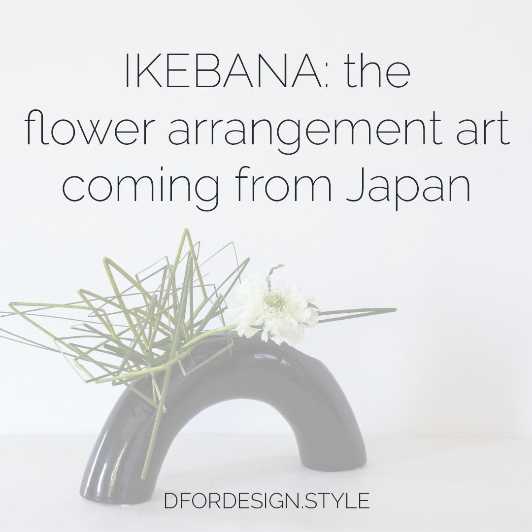 Ikebana: the flower arrangement art coming from Japan. Pin It.