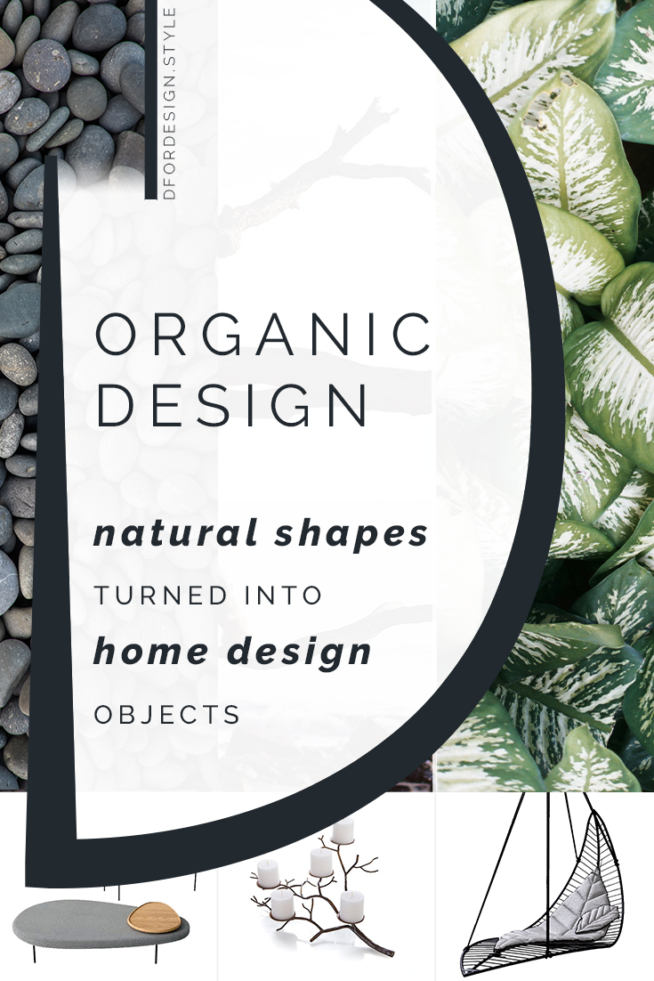 Organic design: natural shapes turned into objects. Pin it.