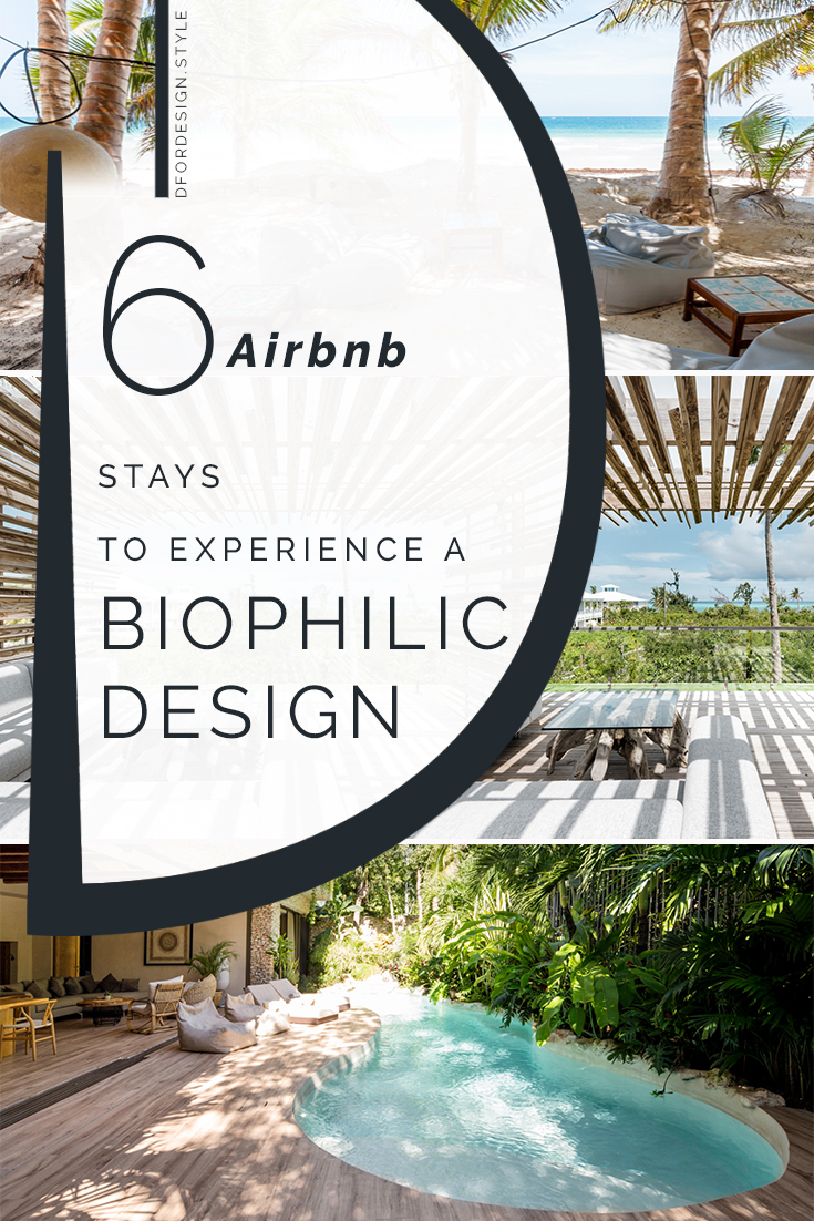 Biophilic design on Airbnb: 6 top stays for summer. Pin it.