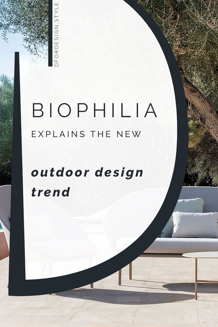Outdoor design is now a trend and biophilia explains why. Pin it.