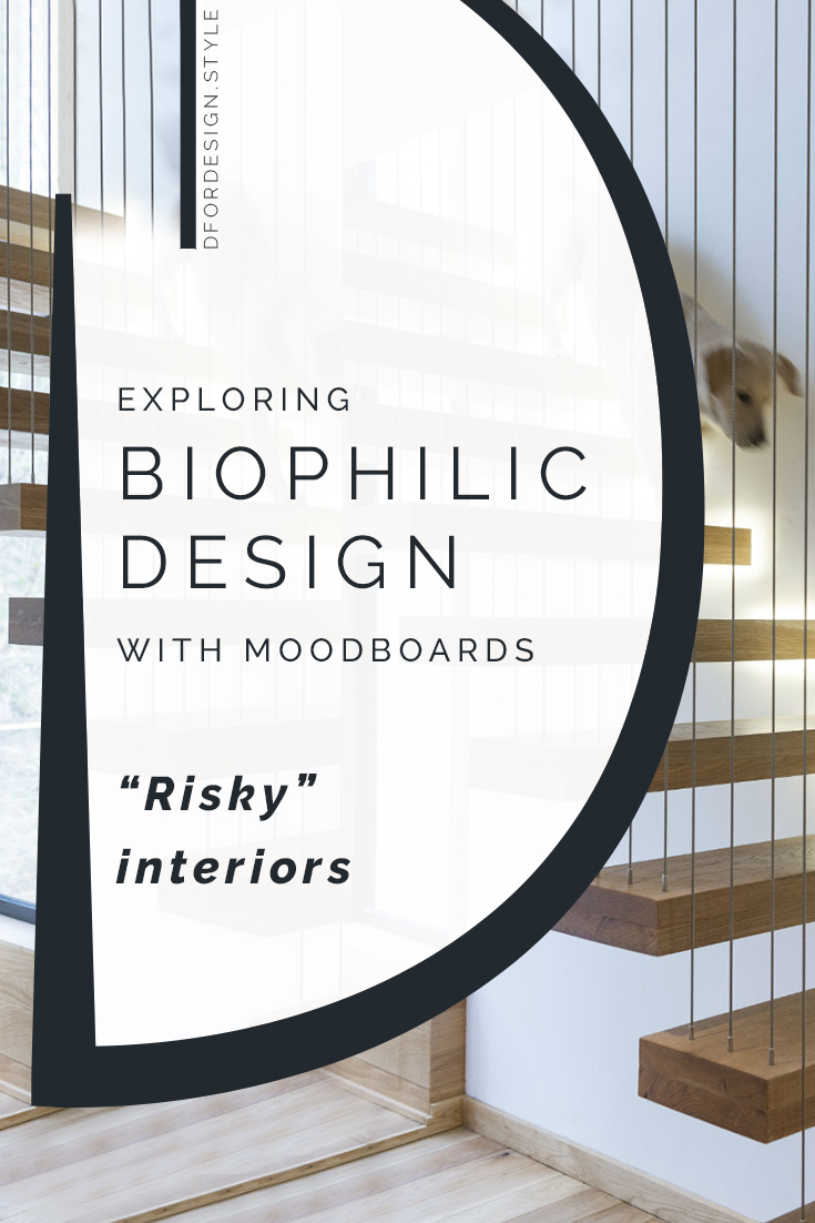 Biophilic moodboards: the benefits of risky interiors. Pin it.