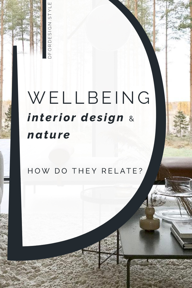 How do interior design, wellbeing and nature relate? Pin it.