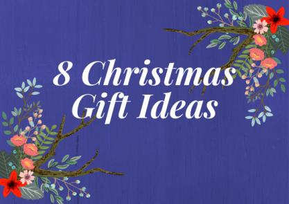8 Christmas Gift Ideas - Christmas 2016