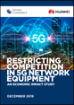The Economic Impact of Restricting Competition in 5G Network Equipment
