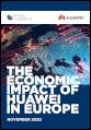 The Economic Impact of Huawei in Europe