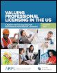 Valuing Professional Licensing in the U.S.
