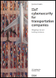 IIoT cybersecurity for transportation companies: Mitigating risk and building resilience