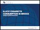 Illicit Cigarette Consumption in Mexico