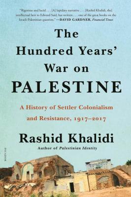 The Hundred Years' War on Palestine: Professor Rashid Khalidi.