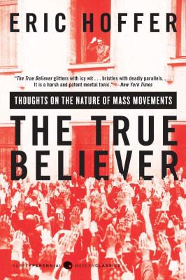 The True Believer - Eric Hoffer