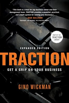Gino Wickman - Traction: Get a Grip on Your Business