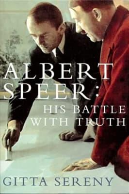Gitta Sereny - Albert Speer: His Battle With Truth