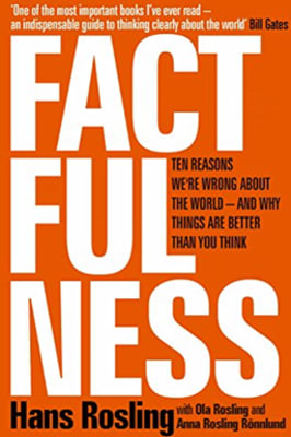 Hans Rosling, Ola Rosling and Anna Rosling Rönnlund - Factfulness: Ten Reasons We're Wrong About The World - And Why Things Are Better Than You Think