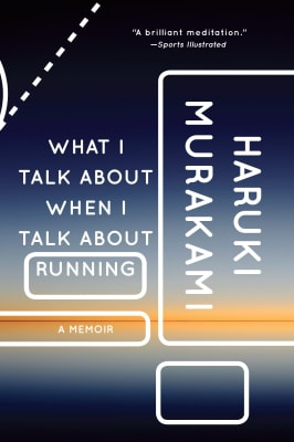 Haruki Murakami - What I Talk about when I talk about running: A Memoir