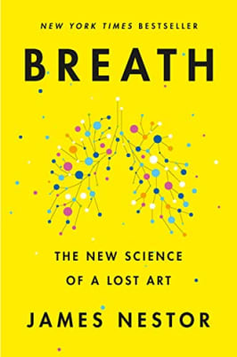 James Nestor - Breath: The New Science of a Lost Art