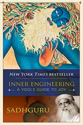Sadhguru - Inner Engineering: A Yogis Guide To Joy