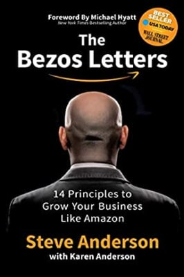 Steve Anderson and Karen Anderson - The Bezos Letters: 14 Principles to Grow Your Business like Amazon