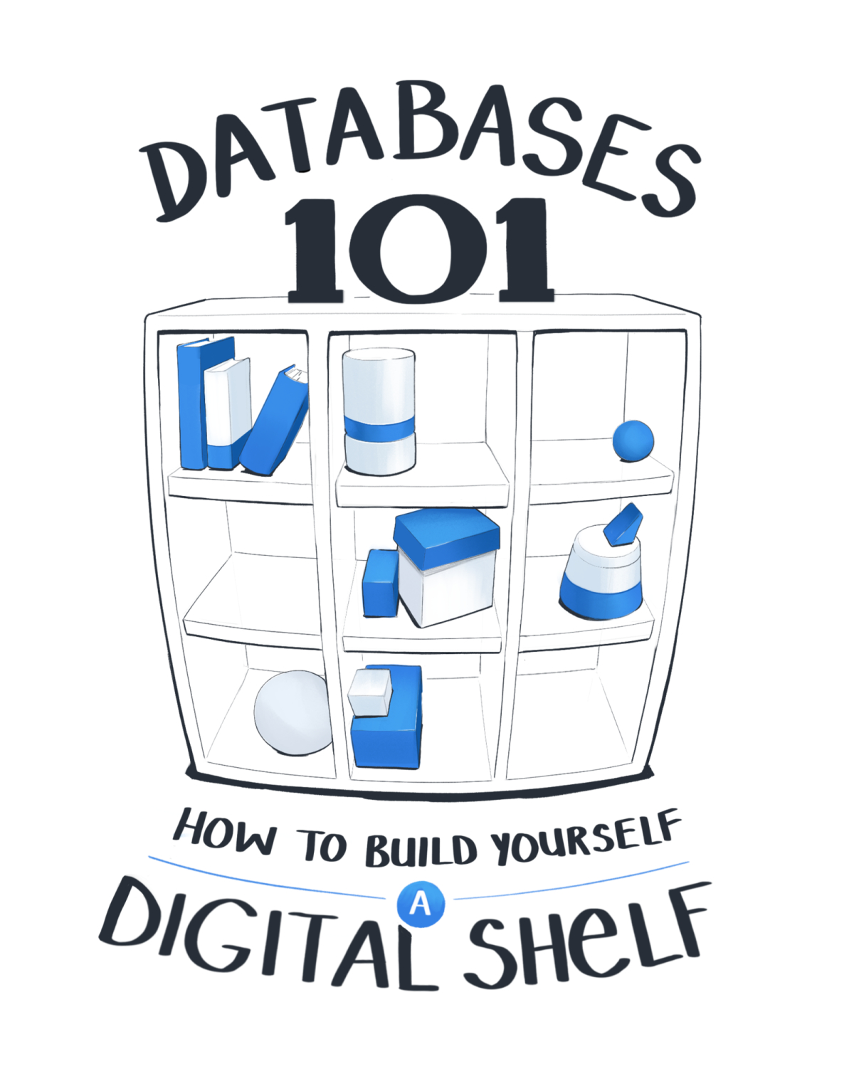 Databases 101 - How to build yourself a digital shelf